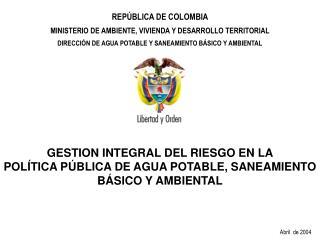REP BLICA DE COLOMBIA MINISTERIO DE AMBIENTE, VIVIENDA Y DESARROLLO TERRITORIAL DIRECCI N DE AGUA POTABLE Y SANEAMIENTO