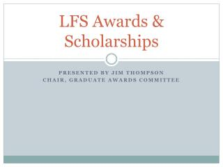 LFS  Awards & Scholarships