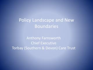 Policy Landscape and New Boundaries
