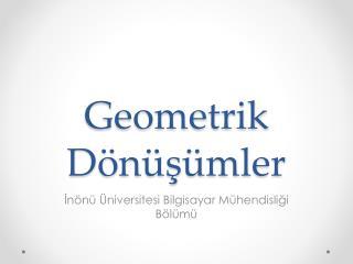 Geometrik D�n�?�mler