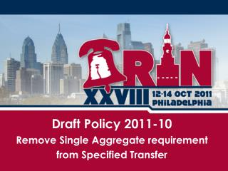 Draft Policy  2011-10 Remove Single Aggregate requirement from Specified Transfer