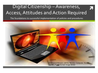 Digital Citizenship – Awareness, Access, Attitudes and Action Required