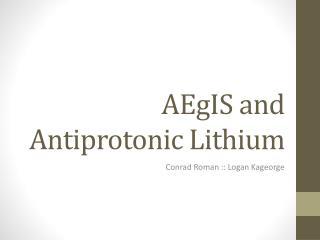AEgIS  and Antiprotonic  Lithium