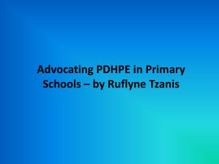 Advocating PDHPE in Primary Schools – by Ruflyne Tzanis