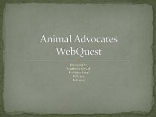 Animal Advocates WebQuest