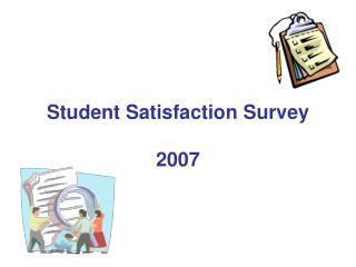 Student Satisfaction Survey  2007