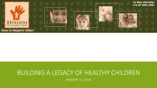 Building a Legacy of healthy children