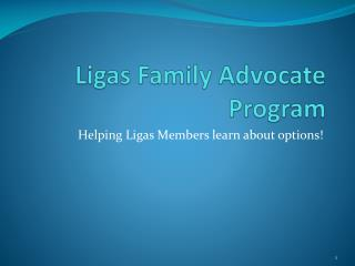 Ligas  Family Advocate Program