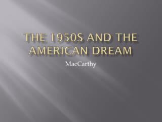 The  1950s and The  American Dream