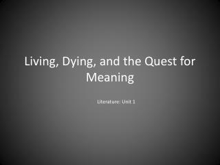 Living, Dying, and the Quest for Meaning