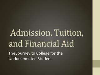 Admission, Tuition, and Financial Aid