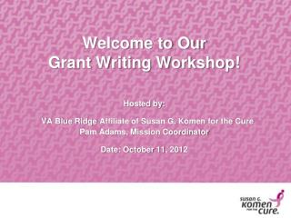 Welcome to Our Grant Writing Workshop!