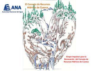 Grupo Impulsor para la Renovaci�n  del Consejo de Recursos H�dricos de Cuenca