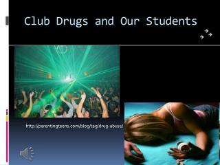 Club Drugs and Our Students