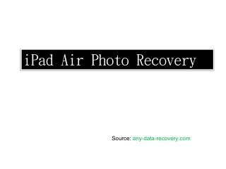How to Recover Deleted Photos on iPad Air