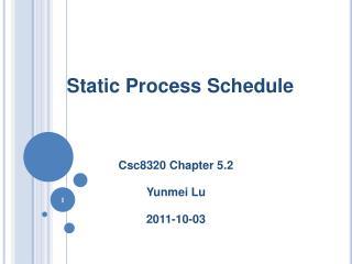 Static Process Schedule