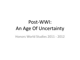 Post-WWI: An  Age Of Uncertainty