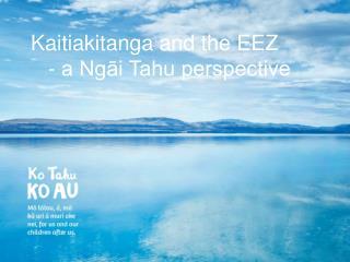 Kaitiakitanga and the EEZ - a Ngāi Tahu perspective