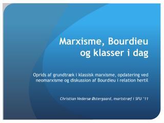 Marxisme, Bourdieu  og klasser i dag