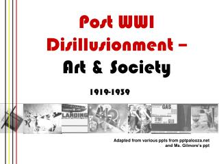Post WWI Disillusionment �  Art & Society