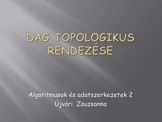 DAG  topologikus  rendez�se