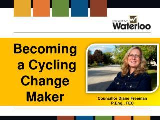 Councillor Diane Freeman P.Eng., FEC