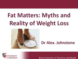 Fat Matters: Myths and Reality of Weight Loss