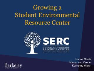 Growing a  Student  Environmental  Resource  Center