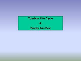 Tourism Life CycleDoxey Irri-Dex