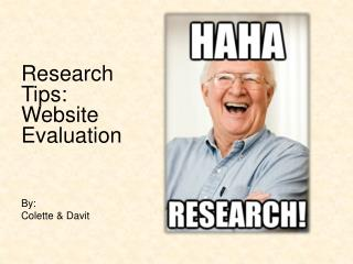 Research Tips:  Website Evaluation By:  Colette & Davit