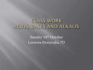 Class  Work Acids, Bases and Alkalis