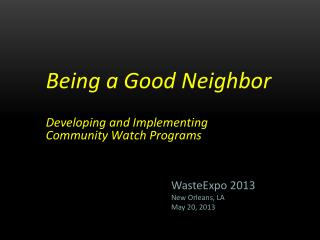Being a Good Neighbor  Developing and Implementing  Community Watch Programs