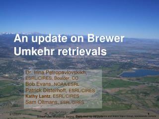 An update on Brewer Umkehr retrievals