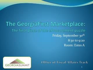 The GeorgiaFirst Marketplace:  The final piece of the  eProcurement  puzzle