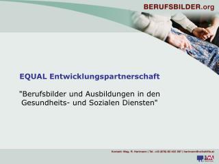 EQUAL Entwicklungspartnerschaft   Berufsbilder und Ausbildungen in den Gesundheits- und Sozialen Diensten