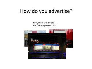 How do you advertise?