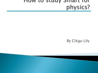 How to study Smart for physics?