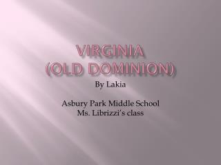 Virginia (old Dominion)