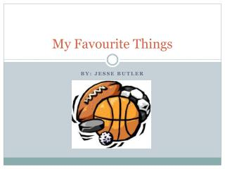 My Favourite Things
