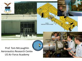 Prof. Tom McLaughlin Aeronautics Research Center US Air Force Academy