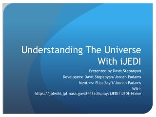 Understanding The Universe With iJEDI
