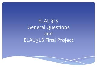 ELAU3L5  General Questions and  ELAU3L6 Final Project