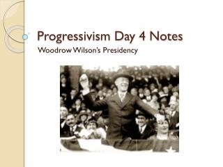 Progressivism Day 4 Notes