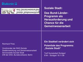 Reinhard Thies  Vorsitzender der BAG Soziale Stadtentwicklung und Gemeinwesenarbeit Servicestelle Soziale Stadt DW der E