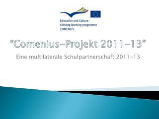 �Comenius- Projekt  2011-13�