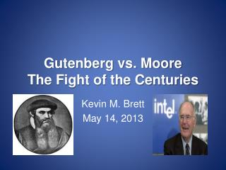 Gutenberg vs. Moore The Fight of the Centuries