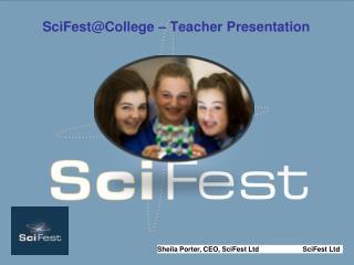 SciFest@College – Teacher Presentation