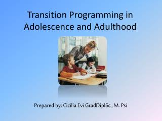 Transition Programming in Adolescence and Adulthood