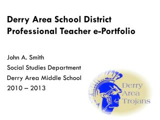 Derry Area School District Professional Teacher e-Portfolio