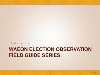 WAEON election observation Field guide series